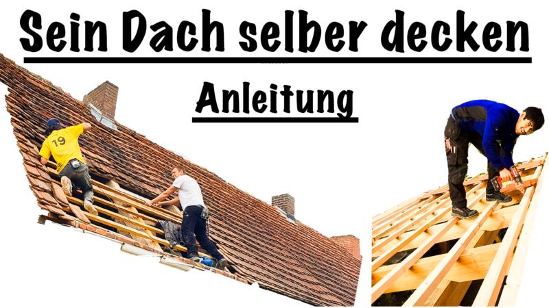 Sein Dach selber decken – Anleitung in 5 einfachen Schritten!